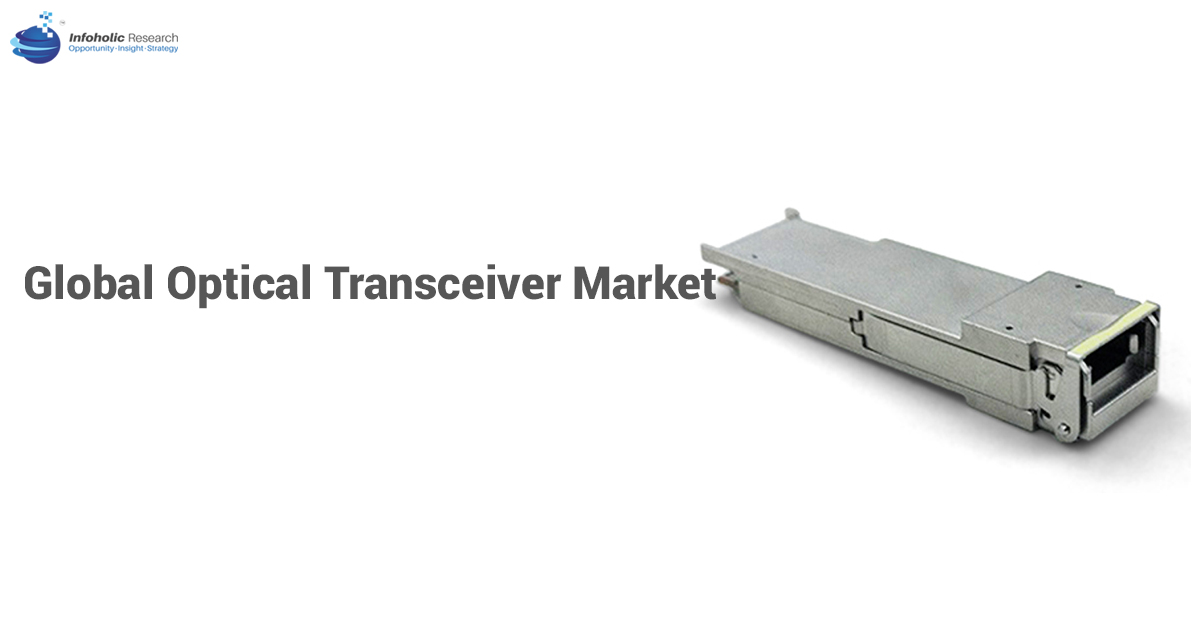 global-optical-transceivers-market-drivers-restraints-opportunities-trends-and-forecasts-up-to-2024