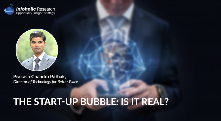The Start-up Bubble: Is it real?