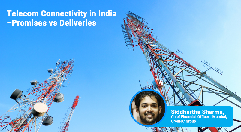 Telecom Connectivity in India - Promises vs Deliveries