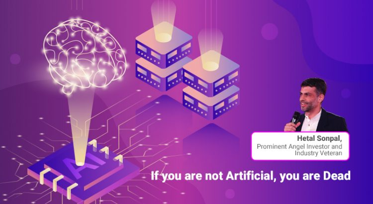 If you are not Artificial, you are Dead